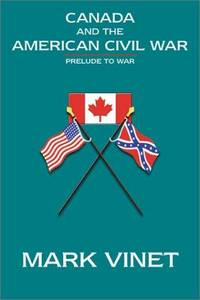 Canada and the American Civil War : Prelude To War