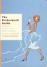 Bridesmaid Guide : Etiquette, Parties, and Being Fabulous