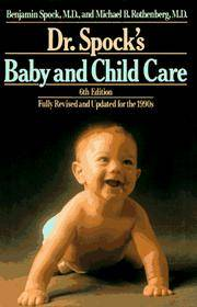 Dr. Spock's Baby and Child Care: Sixth Revised Edition