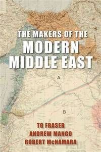 The Makers of the Modern Middle East (Revised and Updated)