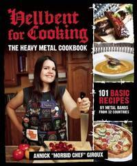 Hellbent for Cooking: The Heavy Metal Cookbook by Annick Giroux - Paperback - 2010-12-01 - from Ergodebooks (SKU: SONG1935950002)