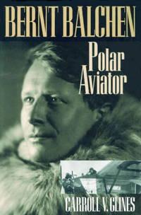 BERNT BALCHEN; Polar Aviator