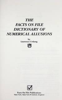 The Facts on File Dictionary of Numerical Allusions