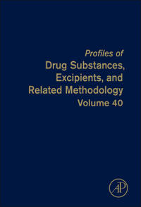 PROFILES OF DRUG SUBSTANCES, EXCIPIENTS, AND RELATED METHODOLOGY, VOLUME 40