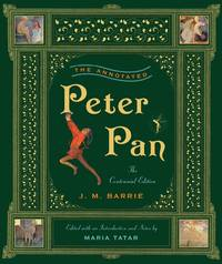 image of The Annotated Peter Pan (The Centennial Edition) (The Annotated Books)
