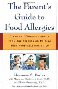 The Parent's Guide to Food Allergies: Clear and Complete Advice from the Experts on Raising...