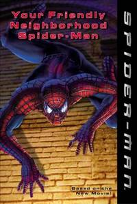 YOUR FRIENDLY NEIGHBORHOOD SPIDER-MAN: YOUR FRIENDLY NEIGHBORHOOD SPIDER-MAN (SPIDER-MAN)