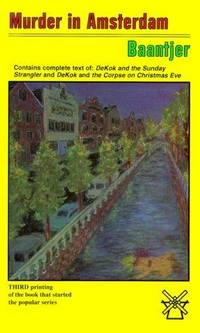 Murder in Amsterdam (Dekok and the Sunday Strangler and Dekok and the Corpse on Christmas Eve)