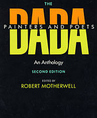 The Dada Painters and Poets : An Anthology