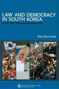 Law and Democracy in South Korea: Democratic Development Since 1987
