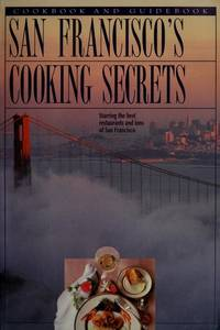 San Francisco Cooking Secrets: Starring the Best Restaurants and Inns of San Francisco