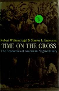 image of Time on the Cross: The Economics of American Negro Slavery