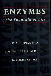 Enzymes : The fountain of Life by  M.D  M.D. ; R. M. Williams - Paperback - First Paperback Edition - 1994 - from JB Books and Biblio.com