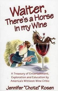Waiter, There's a Horse in My Wine: A Treasury of Entertainment, Exploration and Education by...