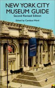 New York City Museum Guide: Second, Revised Edition by Ward