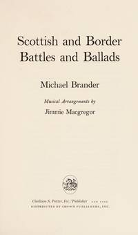 Scottish  and Border Battles and Ballads by  MICHAEL BRANDER - First U.S. Edition, First printing - 1976 - from Mark Post, Bookseller (SKU: 17340)