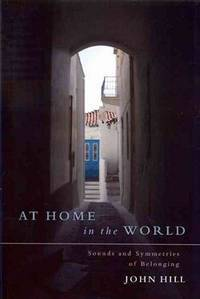 AT HOME IN THE WORLD: Sounds & Symmetries Of Belonging
