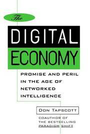 The Digital Economy  Promise and Peril in the Age of Networked Intelligence