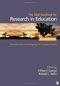 The SAGE Handbook for Research in Education: Pursuing Ideas as the Keystone of Exemplary Inquiry by  Ronald C. Serlin (Editor) Clifton F Conrad (Editor) - Hardcover - Second Edition - 2011-06-10 - from Ergodebooks and Biblio.com