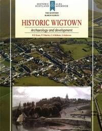 Historic Wigtown: archaeology and development