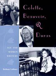 Colette, Beauvoir, and Duras: Age and Women Writers Ladimer, Bethany