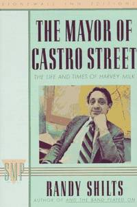 image of The Mayor of Castro Street: The Life and Times of Harvey Milk (Stonewall Inn Editions)