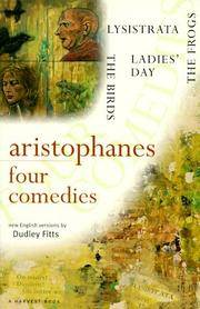 Four Comedies of Aristophanes : Lysistrata, The Frogs,The Birds,Ladies Day