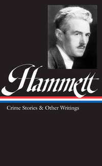 Dashiell Hammett: Crime Stories and Other Writings (Library of America) by Dashiell Hammett - Hardcover - First Printing - 2001-09-10 - from Ergodebooks and Biblio.co.uk
