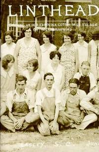 Linthead: Growing Up in a Carolina Cotton Mill Village