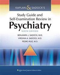 Kaplan & Sadock's Study Guide and Self-Examination Review in Psychiatry (STUDY GUIDE/SELF...