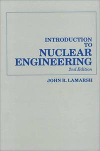 Introduction to Nuclear Engineering, 2nd Edition