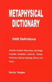 Metaphysical Dictionary: 5000 Definitions.