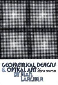 Geometrical Designs and Optical Art: 70 Original Drawings