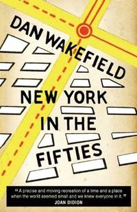 New York in the Fifties by  Ann Montgomery Dan Wakefield - Paperback - from BooksAndMisc and Biblio.com