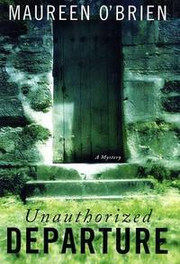 Unauthorized Departure: A Mystery