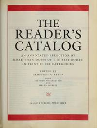 The Reader's Catalog: An Annotated Selection of More Than 40,000 of the Best Books in Print...