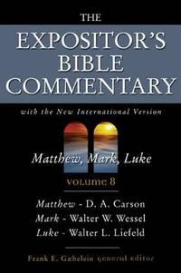 THE EXPOSITOR'S BIBLE COMMENTARY : Volume 8, Matthew, Mark, Luke