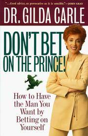 Don't Bet on the Prince!: How to Have the Man You Want by Betting on Yourself