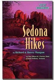 Sedona Hikes : 135 Day Hikes and 5 Vortex Sites Around Sedona, Arizona