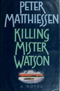 Killing Mister Watson by  Peter Matthiessen - Hardcover - from Better World Books  (SKU: GRP3014842)
