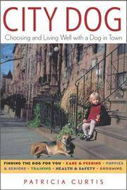 CITY DOG: Choosing & Living Well With A Dog In The City