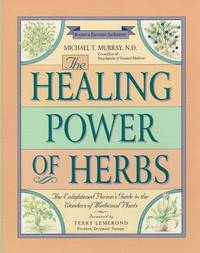 Healing Power of Herbs : The Enlightened Person's Guide to the Wonders of Medicinal Plants by  Michael T Murray  - Paperback  - from Better World Books  (SKU: 3732235-75)