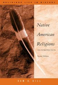 Native American Religions: An Introduction - Second Edition (Religious Life in History series)
