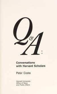 Q & A : CONVERSATIONS WITH HARVARD SCHOLARS