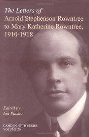The Letters of Arnold Stephenson Rowntree to Mary Katherine Rowntree, 1910-1918 by  Editor Ian Packer - 1st Edition - 2002 - from Walnut Valley Books/Books by White (SKU: 003531)