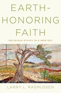 Earth-honoring Faith: Religious Ethics in a New Key