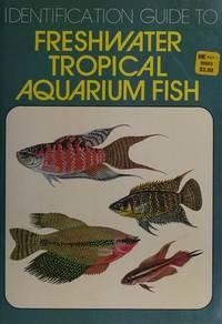 Identification Guide to Freshwater Tropical Aquarium Fish