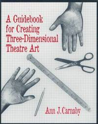 Guidebook For Creating Three Dimensional Theatre Art