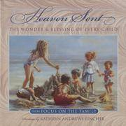 Heaven Sent: The Wonder & Blessing of Every Child