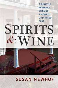 Spirit's and Wine, A Ghostly Presence Stirs Up A Home's Unsettled past -- Advance...